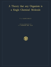 A Theory That Any Organism Is a Single Chemical Molecule - 1st Edition - ISBN: 9781483229096, 9781483281278