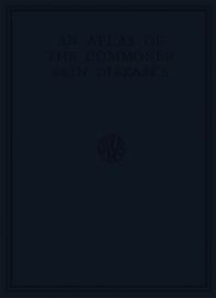 An Atlas of the Commoner Skin Diseases - 2nd Edition - ISBN: 9781483229508, 9781483281117