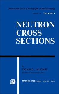 Neutron Cross Sections - 1st Edition - ISBN: 9781483229935, 9781483282756