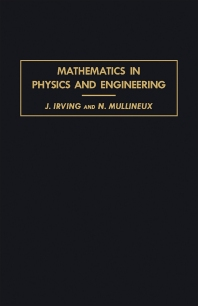 Mathematics in Physics and Engineering - 1st Edition - ISBN: 9781483230603, 9781483276175