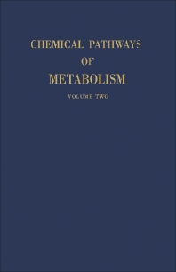 Chemical Pathways of Metabolism - 1st Edition - ISBN: 9781483231488, 9781483274287