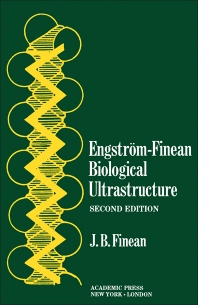 Engström-Finean Biological Ultrastructure - 2nd Edition - ISBN: 9781483231747, 9781483263991
