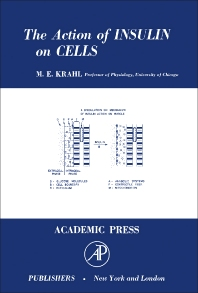The Action of Insulin on Cells - 1st Edition - ISBN: 9781483232850, 9781483267715