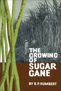 The Growing of Sugar Cane - 1st Edition - ISBN: 9781483232959, 9781483275185