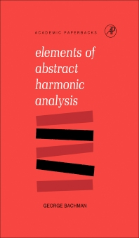 Elements of Abstract Harmonic Analysis - 1st Edition - ISBN: 9781483256788, 9781483267562