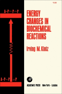 Energy Changes in Biochemical Reactions - 1st Edition - ISBN: 9781483256795, 9781483267777