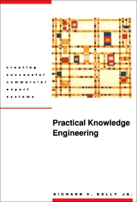 Practical Knowledge Engineering - 1st Edition - ISBN: 9781555580704, 9781483295817