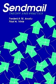 Sendmail: Theory and Practice, 1st Edition,Frederick M Avolio,Paul Vixie,ISBN9781555581275