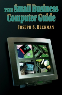 The Small Business Computer Guide - 1st Edition - ISBN: 9781555581367, 9781483296081