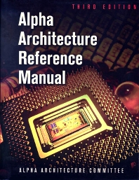 Alpha Architecture Reference Manual, 3rd Edition,Alpha Architecture Committee,ISBN9781555582029