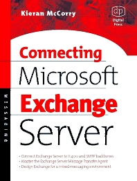 Connecting Microsoft Exchange Server, 1st Edition,Kieran McCorry,ISBN9781555582043