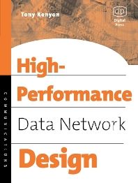 High Performance Data Network Design, 1st Edition,Tony Kenyon,ISBN9781555582074