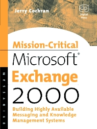 Mission-Critical Microsoft Exchange 2000, 1st Edition,Jerry Cochran,ISBN9781555582333
