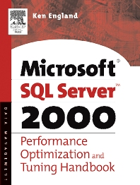 The Microsoft SQL Server 2000 Performance Optimization and Tuning Handbook, 1st Edition,Ken England,ISBN9781555582418