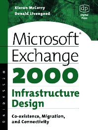 Microsoft Exchange 2000 Infrastructure Design, 1st Edition,Kieran McCorry,Donald Livengood,ISBN9781555582456