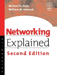 Networking Explained, 2nd Edition,Michael Gallo,William M. Hancock, PhD, CISSP, CISM,ISBN9781555582524