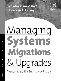 Managing Systems Migrations and Upgrades, 1st Edition,Charles Breakfield,Roxanne Burkey,ISBN9781555582562