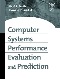 Computer Systems Performance Evaluation and Prediction, 1st Edition,Paul Fortier,Howard Michel,ISBN9781555582609