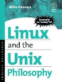Linux and the Unix Philosophy, 1st Edition,Mike Gancarz,ISBN9781555582739