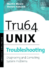 Tru64 UNIX Troubleshooting - 1st Edition - ISBN: 9781555582746, 9780080519746