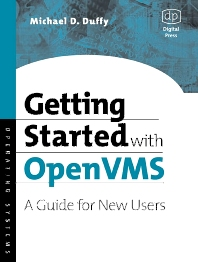 Getting Started with OpenVMS, 1st Edition,Michael D Duffy,ISBN9781555582791