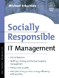 Socially Responsible IT Management - 1st Edition - ISBN: 9781555582906, 9780080492308