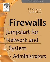 Firewalls, 1st Edition,John Vacca,Scott Ellis,ISBN9781555582975