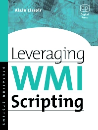Leveraging WMI Scripting - 1st Edition - ISBN: 9781555582999, 9780080510125