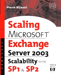Microsoft® Exchange Server 2003 Scalability with SP1 and SP2 - 1st Edition - ISBN: 9781555583002, 9780080491851