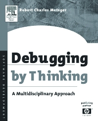 Debugging by Thinking - 1st Edition - ISBN: 9781555583071, 9780080503813