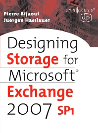 Designing Storage for Exchange 2007 SP1, 1st Edition,Pierre Bijaoui,Juergen Hasslauer,ISBN9781555583088