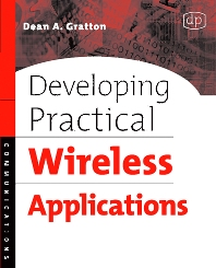 Developing Practical Wireless Applications, 1st Edition,Dean A. Gratton,ISBN9781555583101