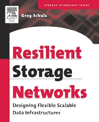 Resilient Storage Networks, 1st Edition,Greg Schulz,ISBN9781555583118