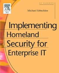 Implementing Homeland Security for Enterprise IT - 1st Edition - ISBN: 9781555583125, 9780080508504