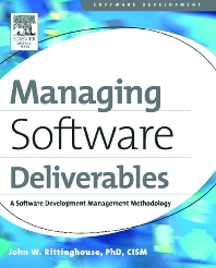 Managing Software Deliverables, 1st Edition,John Rittinghouse, PhD, CISM,ISBN9781555583132
