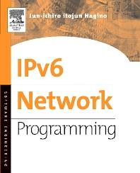 IPv6 Network Programming, 1st Edition,Jun-ichiro Hagino,ISBN9781555583187