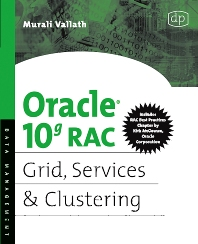 Oracle 10g RAC Grid, Services & Clustering, 1st Edition,Murali Vallath,ISBN9781555583217