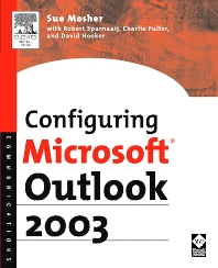 Configuring Microsoft Outlook 2003, 1st Edition,Sue Mosher,Robert Sparnaaij,Charlie Pulfer,David Hooker,ISBN9781555583262