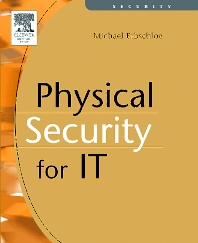 Physical Security for IT, 1st Edition,Michael Erbschloe,ISBN9781555583279
