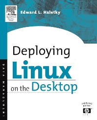 Deploying LINUX on the Desktop, 1st Edition,Edward Haletky,ISBN9781555583286