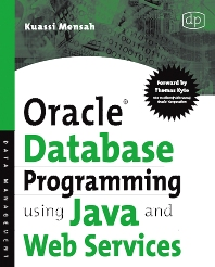 Oracle Database Programming using Java and Web Services, 1st Edition,Kuassi Mensah,ISBN9781555583293