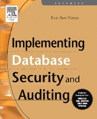 Implementing Database Security and Auditing, 1st Edition,Ron Ben Natan,ISBN9781555583347