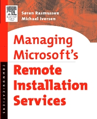 Managing Microsoft's Remote Installation Services - 1st Edition - ISBN: 9781555583378, 9780080460413
