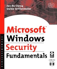 Microsoft Windows Security Fundamentals, 1st Edition,Jan De Clercq,Guido Grillenmeier,ISBN9781555583408