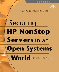 Securing HP NonStop Servers in an Open Systems World - 1st Edition - ISBN: 9781555583446, 9780080475578