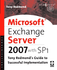 Microsoft Exchange Server 2007 with SP1, 1st Edition,Tony Redmond,ISBN9781555583552