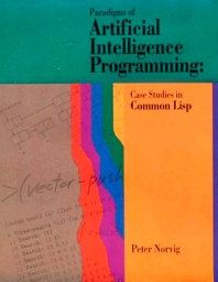 Paradigms of Artificial Intelligence Programming, 1st Edition,Peter Norvig,ISBN9781558601918