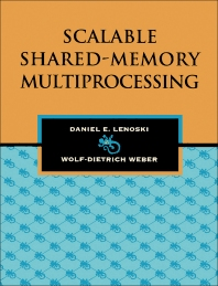 Scalable Shared-Memory Multiprocessing - 1st Edition - ISBN: 9781558603158, 9781483296012