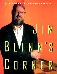 Jim Blinn's Corner: A Trip Down the Graphics Pipeline, 1st Edition,Jim Blinn,ISBN9781558603875