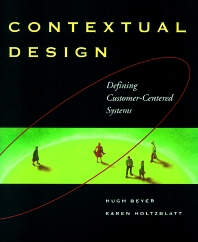 Contextual Design, 1st Edition,Hugh Beyer,Karen Holtzblatt,ISBN9781558604117